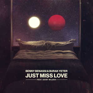 Just Miss Love (feat. Saint Wilder)