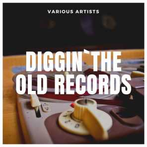 Diggin`the old Records