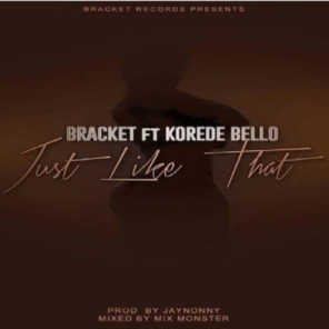 Just Like That (feat. Korede Bello)