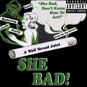 She Bad! (feat. Jacobe North)