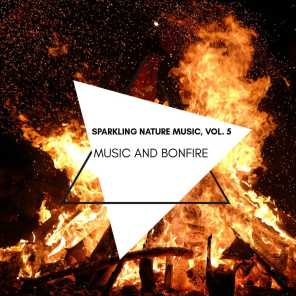 Music and Bonfire - Sparkling Nature Music, Vol. 5