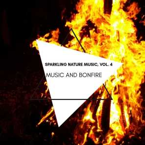 Music and Bonfire - Sparkling Nature Music, Vol. 4