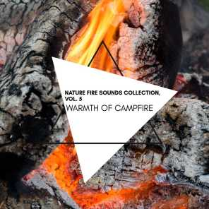 Warmth of Campfire - Nature Fire Sounds Collection, Vol. 5