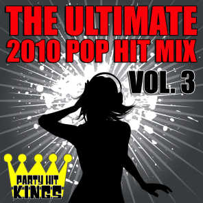 The Ultimate 2010 Pop Hit Mix Vol. 3