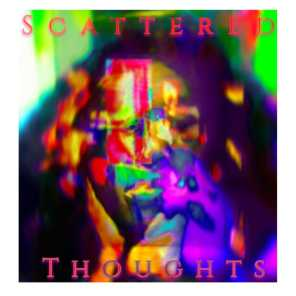 Scattered Thoughts