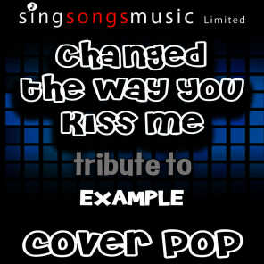 Changed the Way You Kiss Me (Tribute to Example)