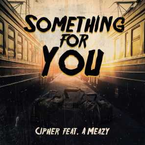 Something for You (feat. A Meazy)