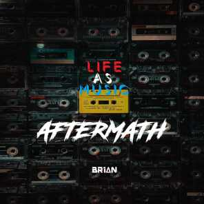 Life As Music: Aftermath