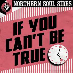 If You Can't Be True: Northern Soul Sides