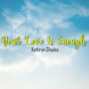 Your Love Is Enough