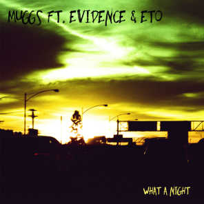 What A Night (feat. Evidence & Eto)