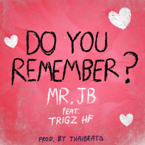 Do You Remember? (feat. Trigz HF)