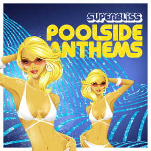 Superbliss: Poolside Anthems