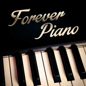 Forever Piano (The Finest Soft Piano Music for Chillout and Laidback Moments)