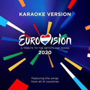 Eurovision 2020 - A Tribute To The Artists And Songs - Featuring The Songs From All 41 Countries (Karaoke Version)