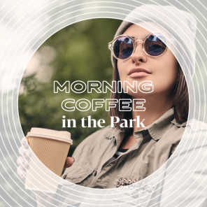Morning Coffee in the Park - Enjoy a Warm Drink and Start Your Day Positively Listening to this Great Retro Jazz