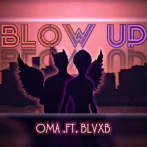 OMA Ft. BLVXB - Blow Up