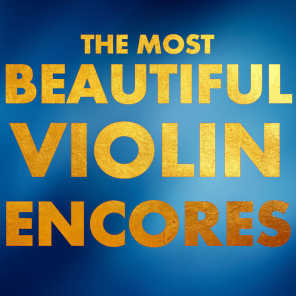 The Most Beautiful Violin Encores