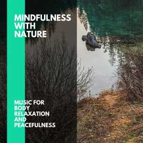 Mindfulness With Nature - Music for Body Relaxation and Peacefulness