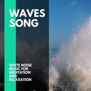 Waves Song - White Noise Music for Meditation and Relaxation