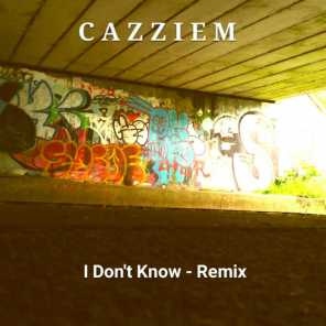 I Don't Know (Remix)
