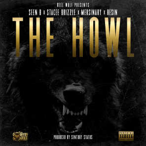 The Howl (feat. Seen B, Stacee Brizzle, Mersinary & Resin)