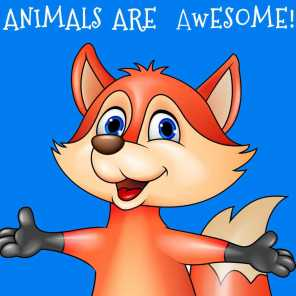 Animals Are Awesome! The Very Best Children's Sing-a-Longs, Nursery Rhymes, And Storysongs About Animals