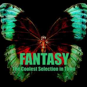 Fantasy (The Coolest Selection in Town)