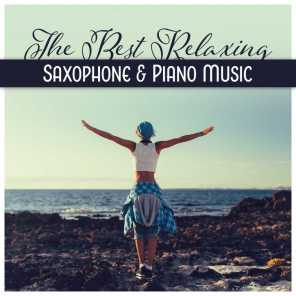 The Best Relaxing Saxophone & Piano Music - Spa, Wellness, Evening Meditation, Soothing Sounds