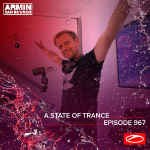 ASOT 967 - A State Of Trance Episode 967