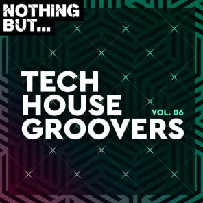 Nothing But... Tech House Groovers, Vol. 06