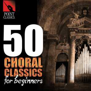50 Choral Classics for Beginners