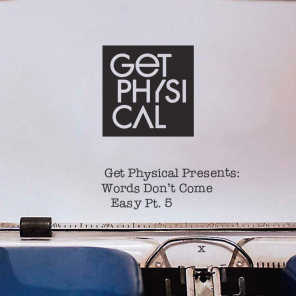 Get Physical Presents: Words Don't Come Easy, Pt. 5
