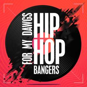 For My Dawgs: Hip Hop Bangers