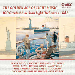 Golden Age of Light Music: 100 Greatest American Light Orchestras, Vol. 3