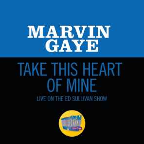 Take This Heart Of Mine (Live On The Ed Sullivan Show, June 19, 1966)