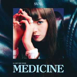 (I Can't Be Your) Medicine
