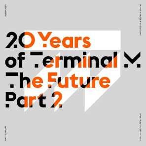 20 Years of Terminal M – The Future, Pt. 2