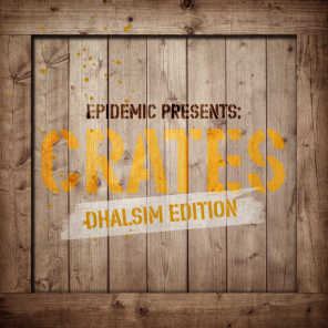 Epidemic Presents: Crates (Dhalsim Edition)