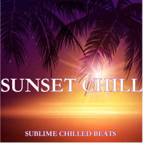 Sunset Chill: Sublime Chilled Beats