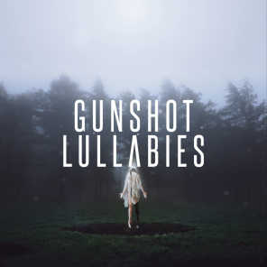 Gunshot Lullabies