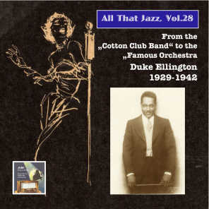 All That Jazz, Vol. 28: From the Cotton Club Band to the Famous Orchestra – Duke Ellington (2015 Digital Remaster)