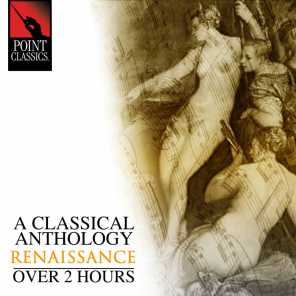 A Classical Anthology: Renaissance (Over 2 Hours)