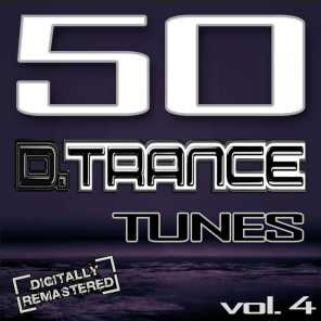 50 D. Trance Tunes, Vol. 4 (The History Of Techno Trance & Hardstyle Electro Anthems)