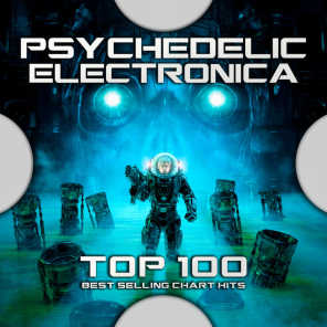 Psychedelic Electronica Top 100 Best Selling Chart Hits