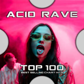 Acid Rave Top 100 Best Selling Chart Hits