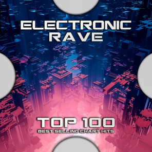 Electronic Rave Top 100 Best Selling Chart Hits