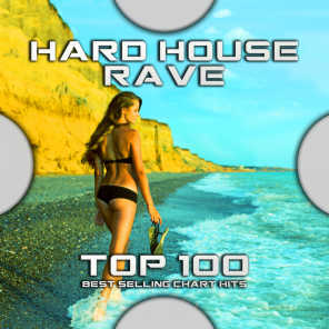 Hard House Rave Top 100 Best Selling Chart Hits