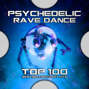 Psychedelic Rave Dance Top 100 Best Selling Chart Hits
