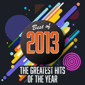 Best of 2013: The Greatest Hits of the Year